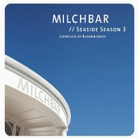 Cover  - Milchbar // Seaside Season 3 - Compiled By Blank & Jones