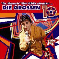 """Cover  - """"Mr. Hitparade"""" Udo Huber präsentiert ... Die großen 10"""