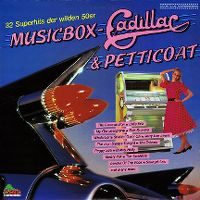 Cover  - Musicbox - Cadillac & Petticoat - 32 Superhits der wilden 50er