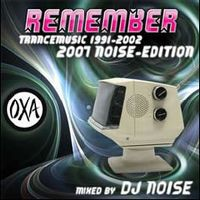Cover  - OXA Remember Trancemusic 1991-2002 - 2007 Noise-Edition