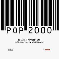 Cover  - Pop 2000 - 50 Jahre Popmusik und Jugendkultur in Deutschland