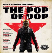 Cover  - Pop Massacre presents The Pop Of Dop - A Compilation Of Belgian & Frenchian Nuggets