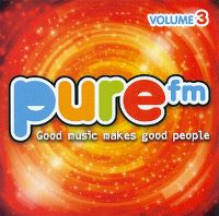 Cover  - Pure FM volume 3 - Good Music Makes Good People