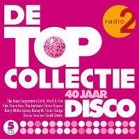 Cover  - Radio 2 - De Topcollectie: 40 jaar disco