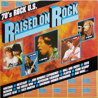 Cover  - Raised On Rock - 70's Rock U.S.