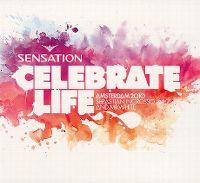 Cover  - Sensation Amsterdam 2010 - Celebrate Life