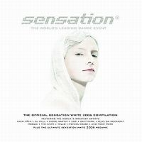 Cover  - Sensation White 2006 - The World's Leading Dance Event