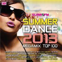 Cover  - Slam! FM Presents Summer Dance 2013 Megamix Top 100
