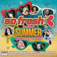 Cover  - So Fresh: The Hits Of Summer 2021 + The Best Of 2020