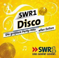 Cover  - SWR1 - Disco - Die grössten Party-Hits aller Zeiten