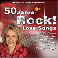 Cover  - Thomas Gottschalk präsentiert: 50 Jahre Rock! Love Songs