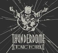 Cover  - Thunderdome - Toxic Hotel