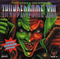 Cover  - Thunderdome XIII - The Joke's On You
