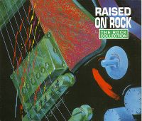 Cover  - Time Life: The Rock Collection - Raised On Rock