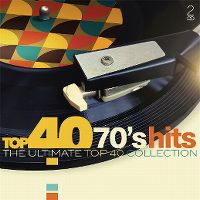 Cover  - Top 40 70's Hits - The Ultimate Top 40 Collection