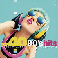 Cover  - Top 40 90's Hits - The Ultimate Top 40 Collection