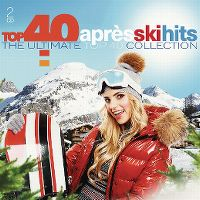 Cover  - Top 40 Après Ski Hits - The Ultimate Top 40 Collection