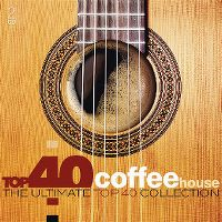 Cover  - Top 40 Coffee House - The Ultimate Top 40 Collection