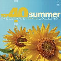 Cover  - Top 40 Summer - The Ultimate Top 40 Collection