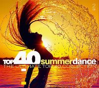 Cover  - Top 40 Summer Dance - The Ultimate Top 40 Collection