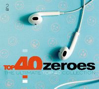 Cover  - Top 40 Zeroes - The Ultimate Top 40 Collection