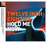 Cover  - Twelve Inch Eighties - Hold Me Now