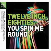 Cover  - Twelve Inch Eighties - You Spin Me Round