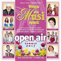 Cover  - Wenn die Musi spielt - Open Air Sommer 2017