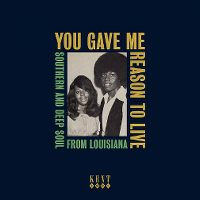 Cover  - You Gave Me Reason To Live - Southern And Deep Soul From Louisiana