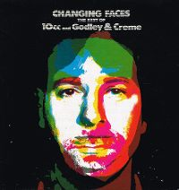 Cover 10cc and Godley & Creme - Changing Faces - The Very Best Of
