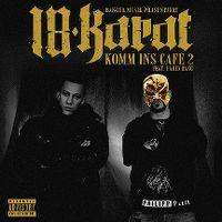 Cover 18 Karat feat. Farid Bang - Komm ins Café 2