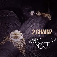 Cover 2 Chainz - Watch Out