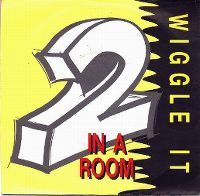 Cover 2 In A Room - Wiggle It