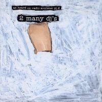 Cover 2 Many DJ's - As Heard On Radio Soulwax Pt. 2