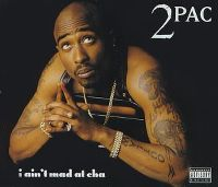 Cover 2 Pac feat. Danny Boy - I Ain't Mad At Cha