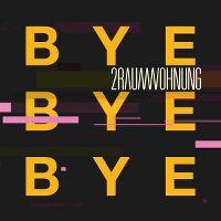 Cover 2raumwohnung - Bye Bye Bye