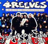 Cover 4 Reeves & Die Deutsche Fußballnationalmannschaft - Everybody's Goin' To The USA