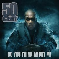 Cover 50 Cent - Do You Think About Me