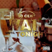Cover 50 Cent - Wait Until Tonight