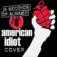Cover 5 Seconds Of Summer - American Idiot