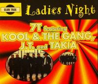 Cover 7 T feat. Kool & The Gang, J.T. And Takia - Ladies Night