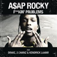 Cover A$AP Rocky feat. Drake, 2 Chainz & Kendrick Lamar - F**kin' Problems