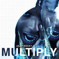 Cover A$AP Rocky feat. Juicy J - Multiply