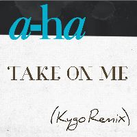 Cover a-ha - Take On Me (Kygo Remix)