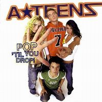 Cover A*Teens - Pop 'Til You Drop!