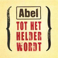 Cover Abel - Tot het helder wordt