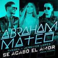 Cover Abraham Mateo, Yandel & Jennifer Lopez - Se acabó el amor