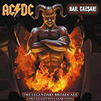 Cover AC/DC - Hail Caesar! - The Legendary Broadcast