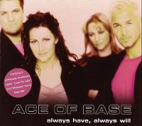 Cover Ace Of Base - Always Have, Always Will