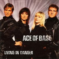Cover Ace Of Base - Living In Danger